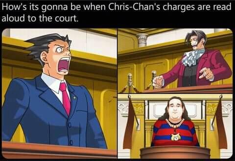 Traduccion: esta es lo que pasara cuando los cargos en contra a chris-chan son presentados en la corte - meme