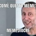 Memediocre