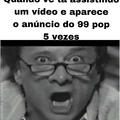 99 pop desgraçado do karalhoooou
