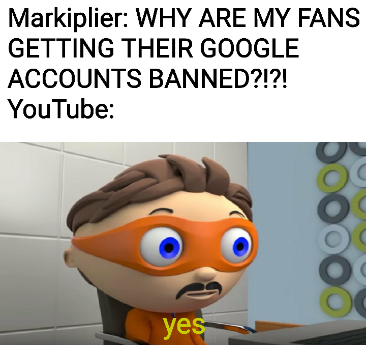 So basically, Markipliers subscribers who joined his team (idk what it's called) are getting their YouTube AND Google accounts banned for spamming a custom Markiplier Emoji - meme