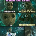 but I'll only give my phone to groot