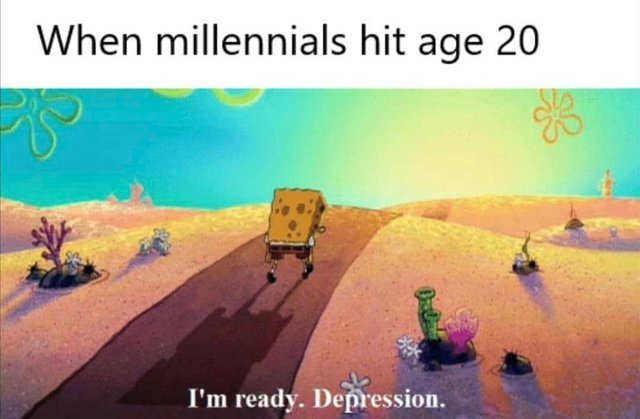 When millennials hit age 20 - meme