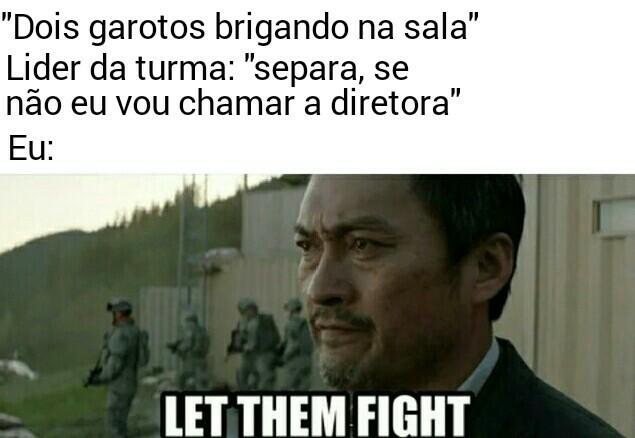 Deixe-os lutar - meme