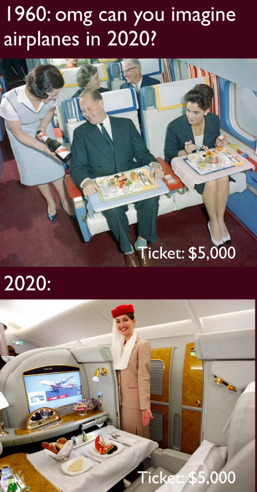 Difference is that planes before didn't had poor class, it was all like business or first class - meme