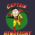 Para el que no entienda: Captain hindsight (Capitan retrospectiva), es una parodia de south park a los imbeciles que solo dicen que se las dan de moralmente inteligentes diciendo que hubieran hecho para evitar un problema pero no dan una solucion