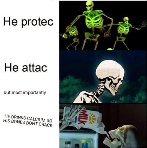 Drink calcium guys! - meme