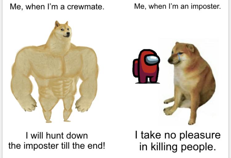 I'm the opposite average among us player - meme
