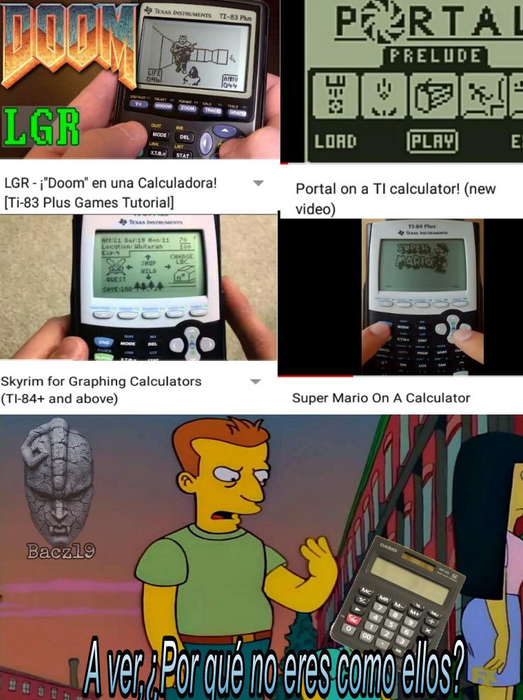 Estas calculadoras.... - meme