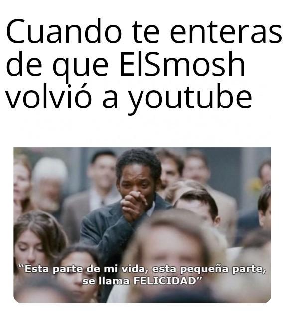 ElSmosh volvio - meme