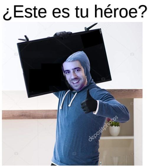 Ahí esta tu heroe - meme