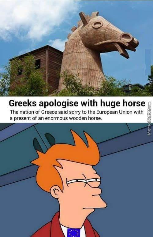 Greeks apologize with huge horse - meme