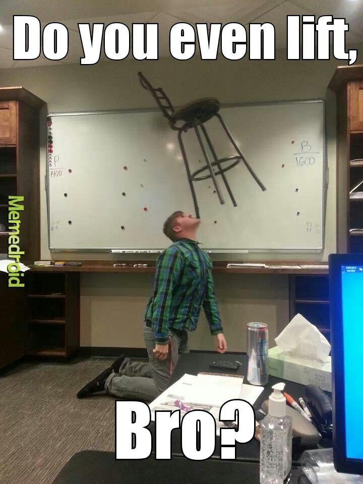 Do you even lift, bro? - meme