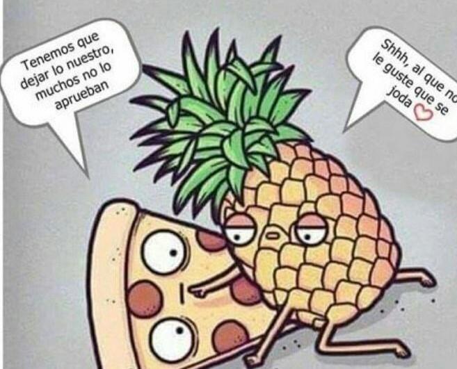 Pizza con piña - meme