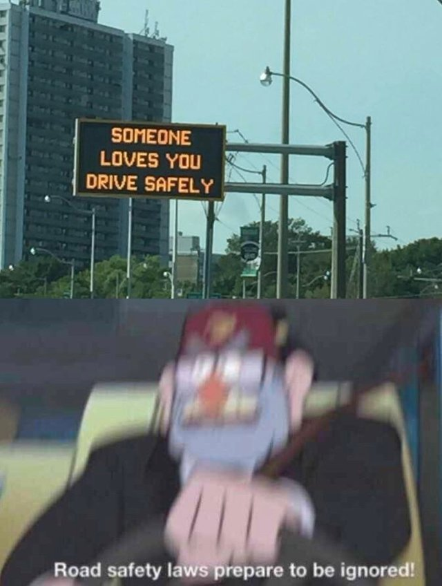 Someone loves you, drive safely - meme