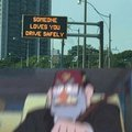 Someone loves you, drive safely