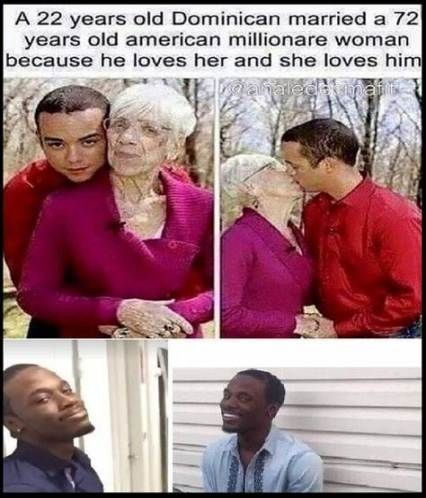 A 22 years old Dominican married a 72 years old American millionaire woman because he loves her and she loves him - meme