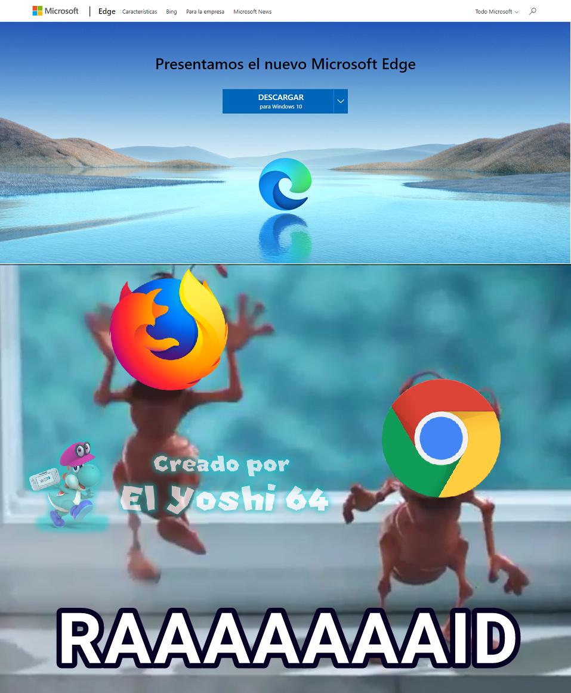 Mi segundo meme con una plantilla basada en comerciales de Raid - PD: Acepten y descarguen el Microsoft Edge Chromium