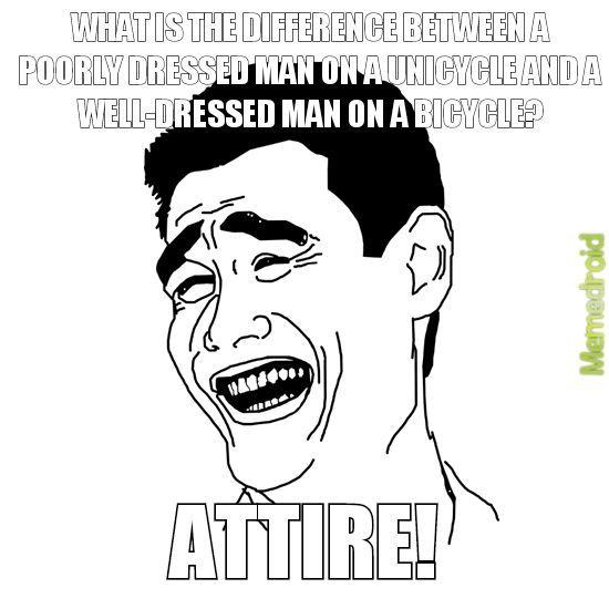 This is hilarious! A tire! :D - meme