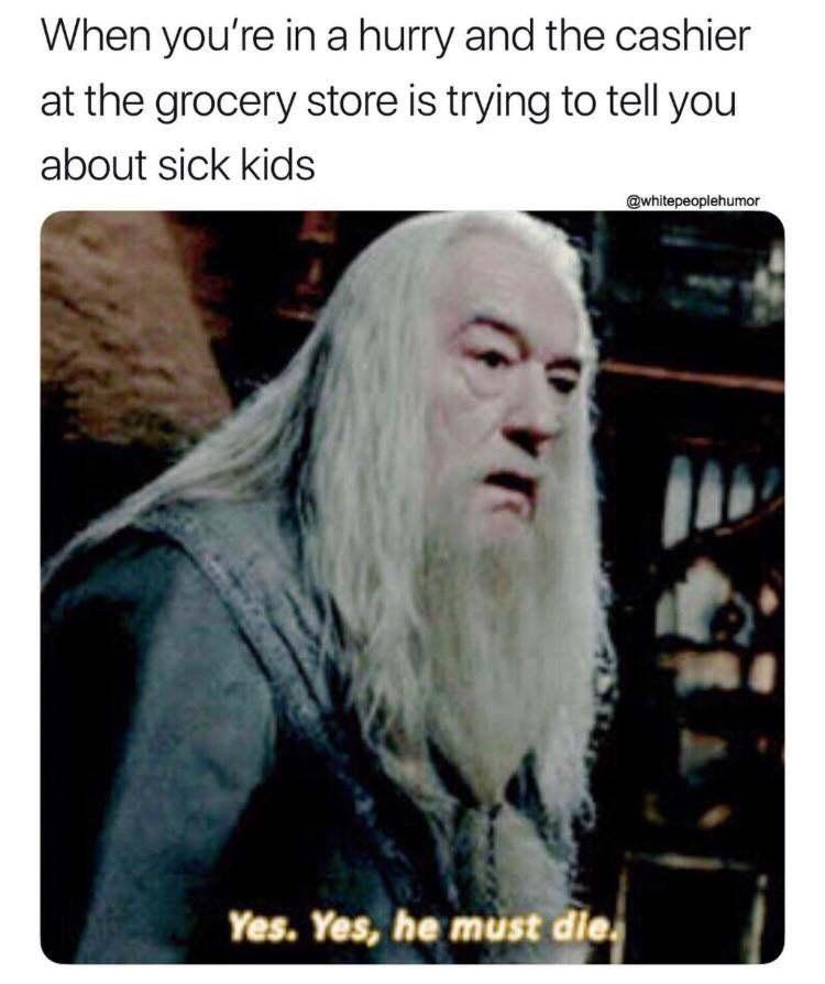Yes yes they must die - meme