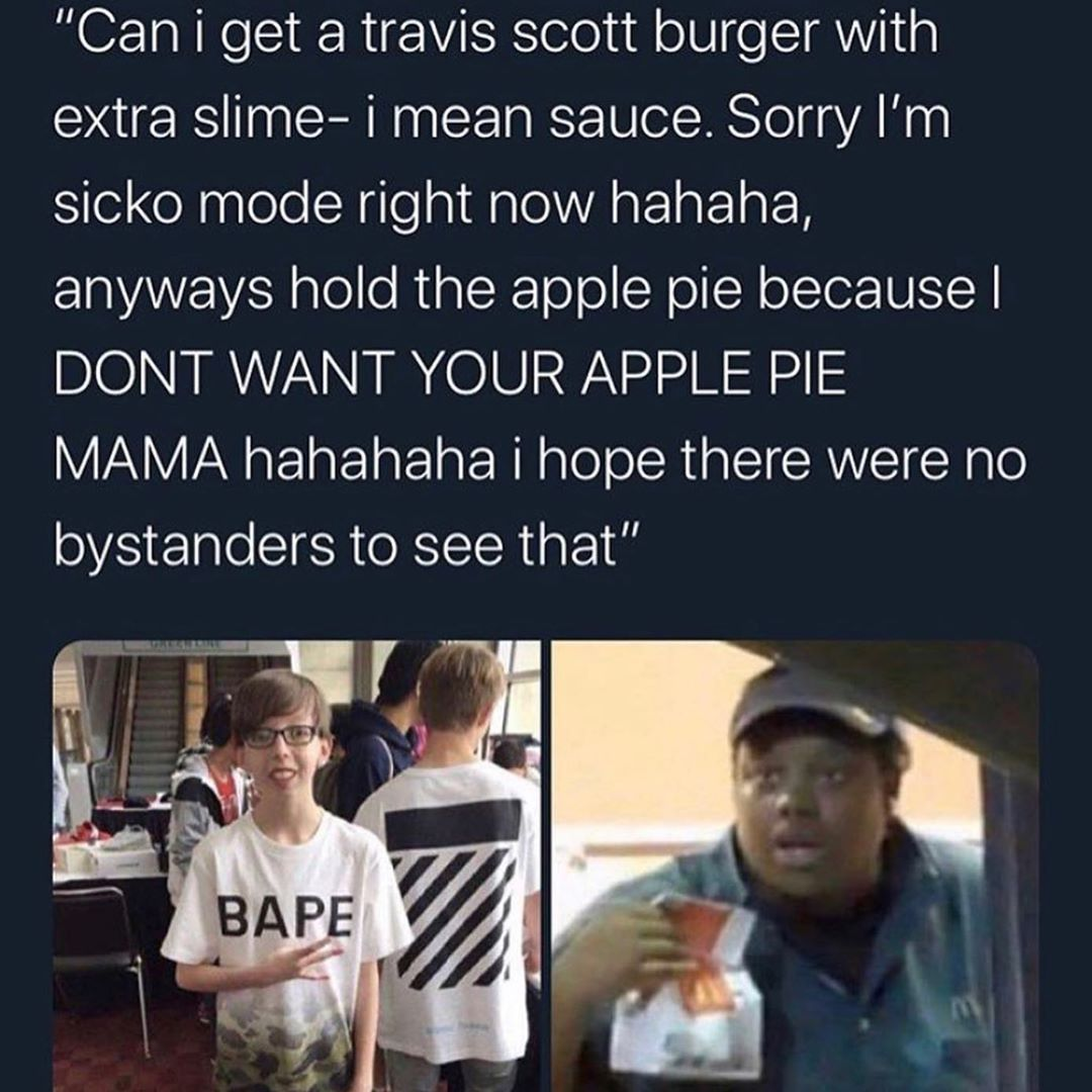 Can't disrespect Travis Scott's hustle. - meme