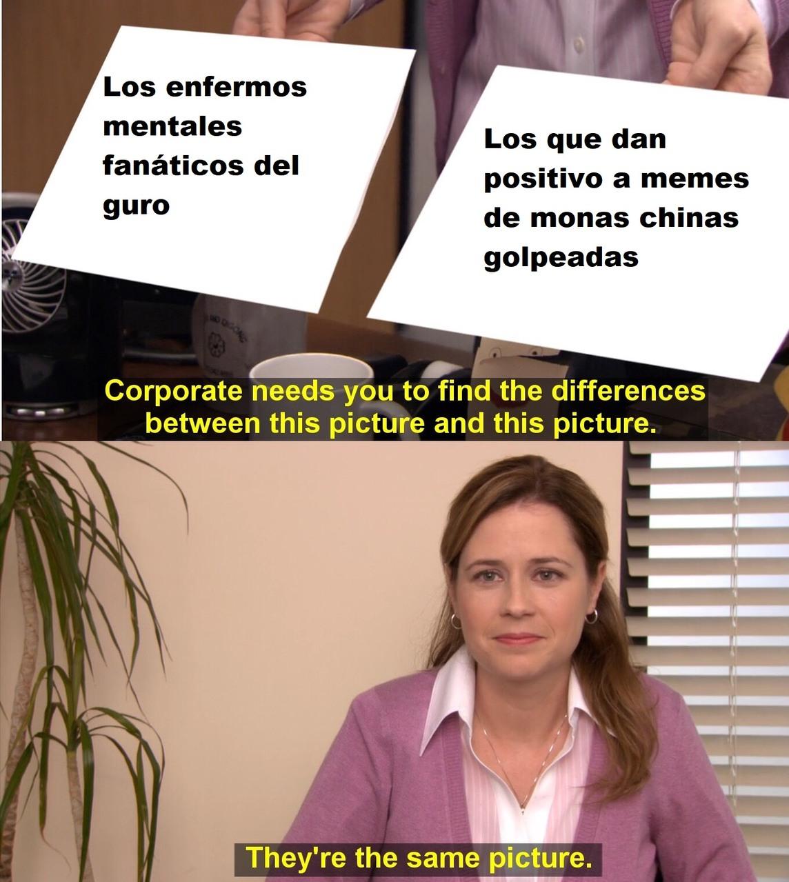 """No es que lo crea en realidad. Nomás que esos """"memes"""" no dan risa"""
