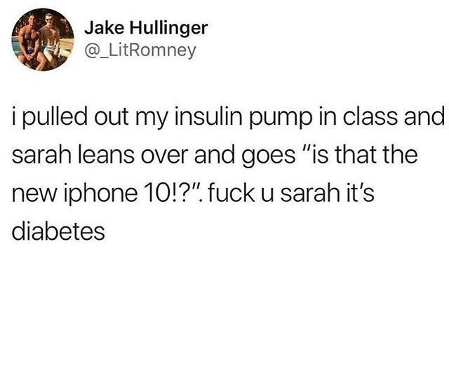 Fuck you Sarah it's diabetes - meme