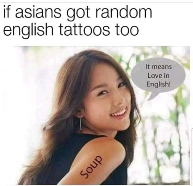 If asians got random English tattoos too - meme