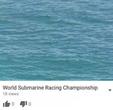 Submarine race! Look at them go! - meme