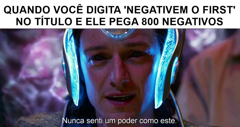 Negativem o first ( Fiz isso só de zoas) isso é 1 repost - meme