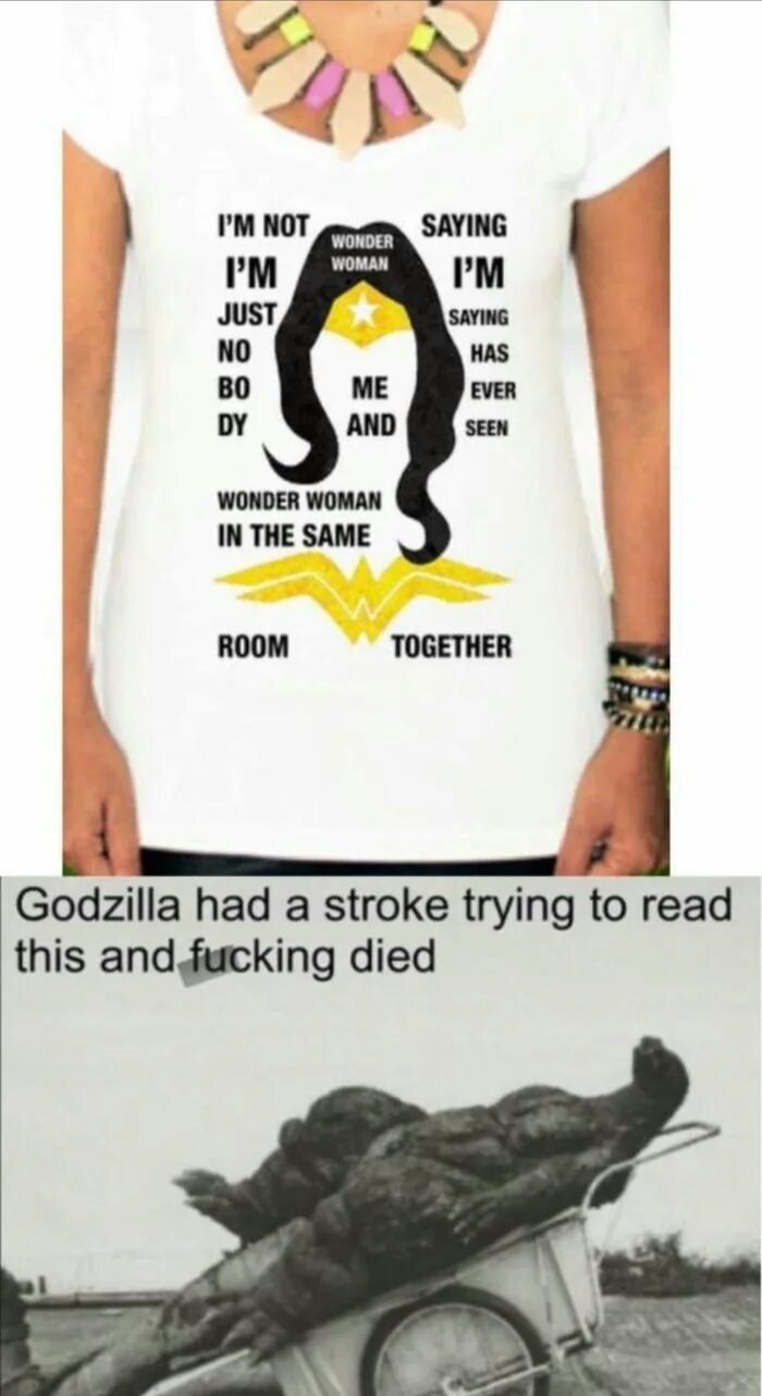 Don't read if you don't wanna end up like godzilla - meme