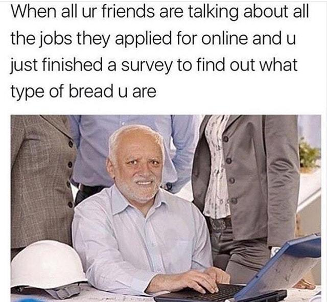 What type of bread are you? - meme